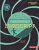 Mission Javascript (Mission: Code Alternator Books)