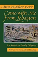 Come With Me from Lebanon: An American Family Odyssey (Contemporary Issues in the Middle East (Paperback))