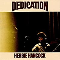Dedication ( Wounded Bird 2014 Reissue) by Herbie Hancock