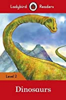 Dinosaurs ? Ladybird Readers Level 2 by Ladybird(2016-10-01)