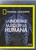 National Geographic: La Increible Maquina Humana (The Incredible Human Machine) - Mexico