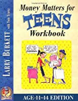 Money Matters for Teens Workbook: Age 11-14