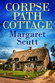 CORPSE PATH COTTAGE a classic village murder mystery with a hint of romance