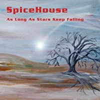 As Long As Stars Keep Falling by SpiceHouse (2013-05-04)