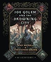 Joe Golem and the Drowning City (Illustrated Novel)