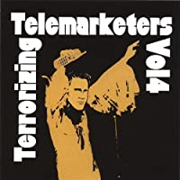 Vol. 4-Terrorizing Telemarketers