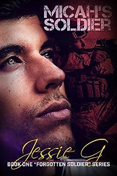 Micah's Soldier (Forgotten Soldier Book 1) by [G, Jessie]