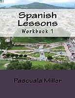 Spanish Lessons: Workbook 1