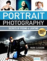 Portrait Photography: Secrets of Posing & Lighting