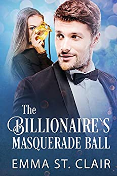 The Billionaire's Masquerade Ball: A Clean Billionaire Romance (The Billionaire Surprise Book 4) by [St. Clair, Emma]