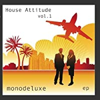 House Attitude, Vol. 1 - EP by Monodeluxe