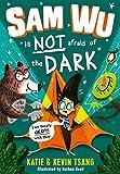 Sam Wu is NOT Afraid of the Dark! (English Edition)