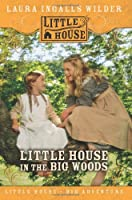 Little House in the Big Woods (Little House-the Laura Years)