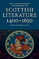 International Companion to Scottish Literature 1400-1650 (International Companions to Scottish Literature)