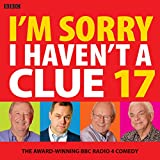 I'm Sorry I Haven't A Clue 17: The Award-Winning BBC Radio 4 Comedy