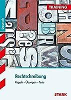 Training Oesterreich: Training Deutsch Rechtschreibung: Regeln - Uebungen - Tests