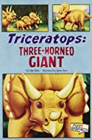 Triceratops: Three-Horned Giant (First Graphics: Dinosaurs)