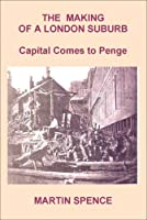 The Making of a London Suburb: Capital Comes to Penge