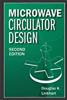 Microwave Circulator Design (Artech House Microwave Library (Hardcover))
