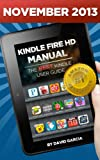Kindle Fire HD Manual - Learn how to use your Amazon Tablet, Find new releases, Free Books, Download Youtube Videos, the Best Apps and other Fiery Hot Tips! (English Edition)