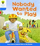 Nobody Wanted to Play. Roderick Hunt, Gill Howell