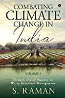 Combating Climate Change in India: Through Use of Plastics in Water Resources Management