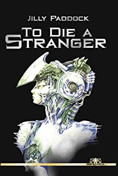 To Die a Stranger by [Paddock, Jilly]