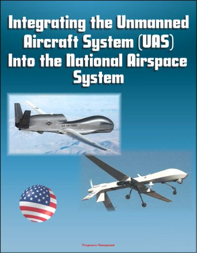 Integrating the Unmanned Aircraft System (UAS) Into the National Airspace System (English Edition)