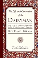 The Life and Conversion of the Dairyman