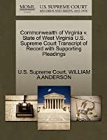 Commonwealth of Virginia V. State of West Virginia U.S. Supreme Court Transcript of Record with Supporting Pleadings