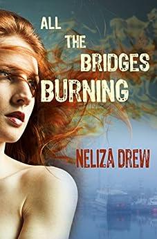 All the Bridges Burning (Davis Groves Book 1) by [Drew, Neliza]