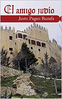 [Ruzafa, Justo Pageo]のEL AMIGO JUDÍO (Spanish Edition)