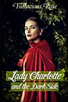 Lady Charlotte and the Dark Side (Fangs & Fripperies)