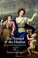The Natural and the Human: Science and the Shaping of Modernity 1739-1841