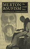 Merton & Sufism: The Untold Story : A Complete Compendium (Fons Vitae Thomas Merton)