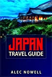 Japan Travel Guide: Culture, food, experiences, sights, buildings, museums, shrines, temples, parks, areas and more in Tokyo, ..