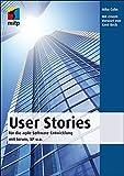 User Stories: Fuer die agile Software-Entwicklung mit Scrum, XP u.a