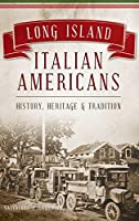 Long Island Italian Americans: History, Heritage and Tradition