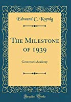 The Milestone of 1939: Governor's Academy (Classic Reprint)