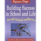 Square Pegs: Building Success in School and Life Through Mi