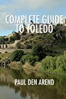Complete Guide to Toledo