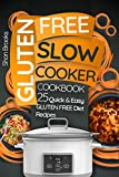 Gluten Free Slow Cooker Cookbook: 25 Quick and Easy Gluten Free Diet Recipes (English Edition)