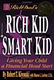 Rich Dad's Rich Kid, Smart Kid: Give Your Child a Financial Head Start