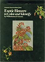 Exotic Flowers to Color and Identify (A Stemmer House floralibrary book)