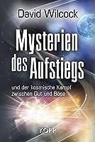 Mysterien des Aufstiegs: und der kosmische Kampf zwischen Gut und Boese