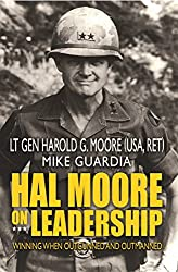 Hal Moore on Leadership: Winning When Outgunned and Outmanned (English Edition)