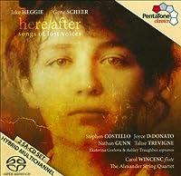 『ヒアー/アフター~失われた声の歌』 ディドナート、S.コステロ、アレグザンダー弦楽四重奏団、他(2SACD)