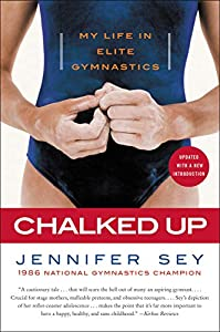 Chalked Up Updated Edition: My Life in Gymnastics (English Edition)
