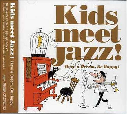 KIDS MEET JAZZ !~Have a Dream,...