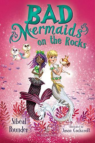 Bad Mermaids on the Rocks